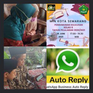 MIN Kota Semarang  menggunakan Aplikasi Whatshap  Auto pada  Pengumunan Kelulusan Kelas 6 Tahun Pelajaran 2020/2021  di masa Pandemi covid-19