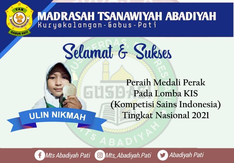 Ulin Nikmah siswa kelas 8 MTs Abadiyah Pati raih medali Perak pada ajang lomba KIS.